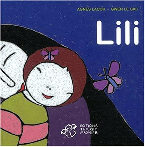 """""""Lili"""" de Agnès Lacor et Gwen Le Gac"""