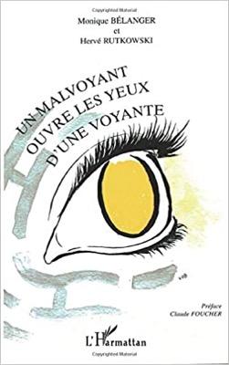 """""""Malvoyant ouvre les yeux d'une voyante"""" de Monique Bélanger et Hervé Rutkowski"""