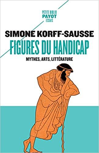 Figures du handicap 1ere ed. : Mythes, arts, littérature