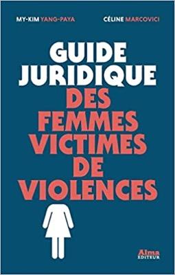 """""""Guide juridique des femmes victimes de violences"""" de My-kim Yang-paya et Céline Marcovici"""