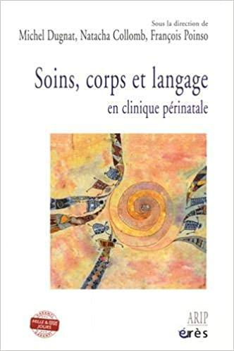 Soins, corps et langage : En clinique périnatale