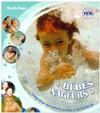 Bébés nageurs : adaptation du jeune enfant en milieu aquatique 0-6 ans ... intégration des enfants porteurs d'handicap