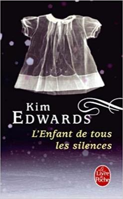"""""""L'Enfant de tous les silences"""" de Kim Edwards"""