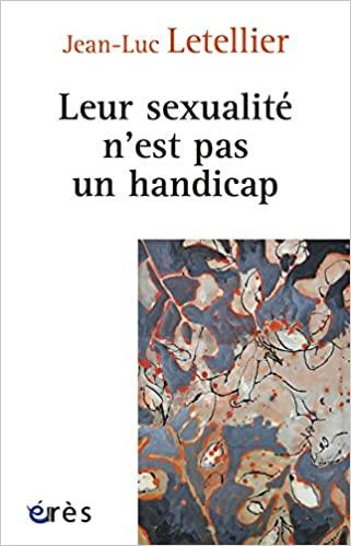 Leur sexualité n'est pas un handicap de Jean-Luc Letellier et Stéphane Rullac