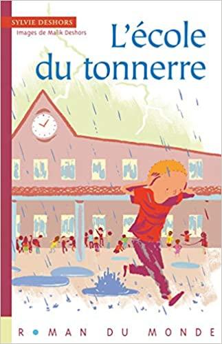 """""""L'école du tonnerre"""" de Sylvie Deshors et Malik Deshors"""