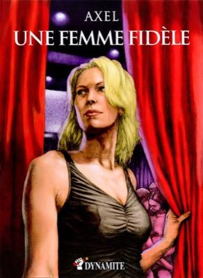 """""""Une femme fidèle"""" d'Axel"""
