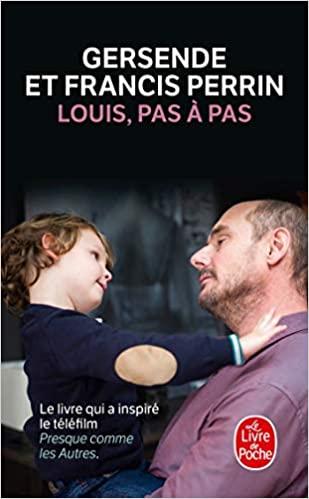 """""""Louis, pas à pas"""" de Gersende et Francis Perrin"""