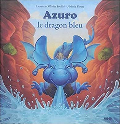"""""""Azuro le dragon bleu"""" de Laurent et Olivier Souillé et Jérémie Fleury"""