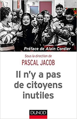 """""""Il n'y a pas de citoyens inutiles"""" de Pascal Jacob"""