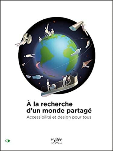 A la recherche d'un monde partagé: Accessibilité et design pour tous