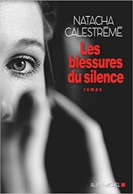 """""""Les Blessures du silence"""" de Natacha Calestrémé"""