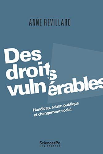 Des droits vulnérables: Handicap, action publique et changement social de Anne Revillard