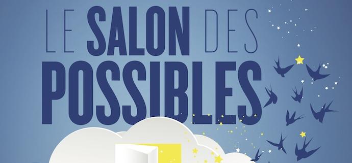 Mardi 18 février 2020, save the date : Salon des possibles !