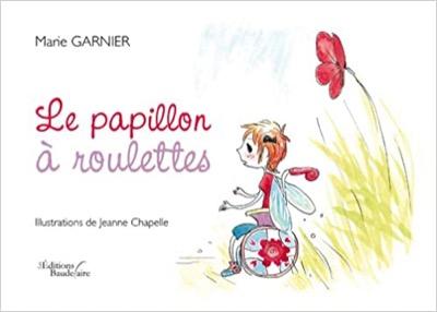 """""""Le papillon à roulettes"""" de Marie Garnier"""