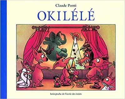 """""""Okilélé"""" de Claude Ponti"""