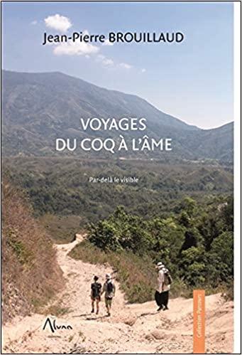 Voyages du coq à l'âme