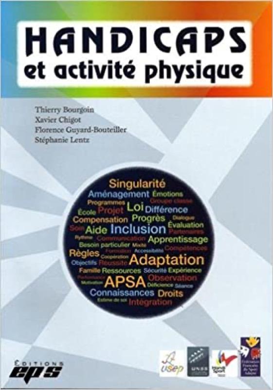 Handicaps et activité physique de Thierry Bourgoin, Xavier Chigot, Florence Guyard Bouteiller, Stéph
