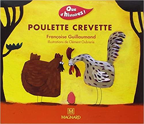 """""""Poulette crevette"""" de Françoise Guillaumond"""