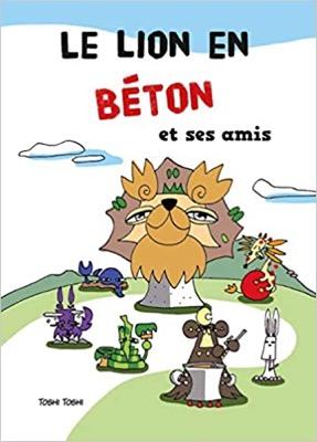 Le Lion en Béton et ses amis