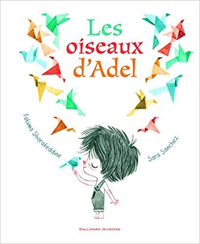 """""""Les oiseaux d'Adel"""" de Fatima Sharafeddine et Sara Sanchez"""