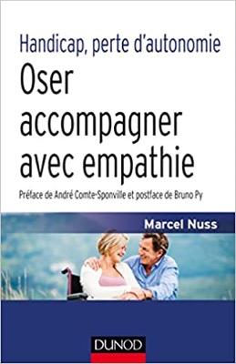 """""""Handicap, perte d'autonomie - Oser accompagner avec empathie"""" de Marcel Nuss"""