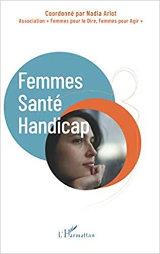 Femmes - Santé - Handicap de Nadia Arlot