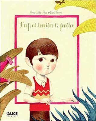 """""""L'Enfant derrière la fenêtre"""" de Anne-gaelle Fejoz et Dani Torrent"""