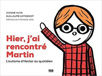 """""""Hier, j'ai rencontré Martin"""" de Viviane Huys et Guillaume Leyssonot"""