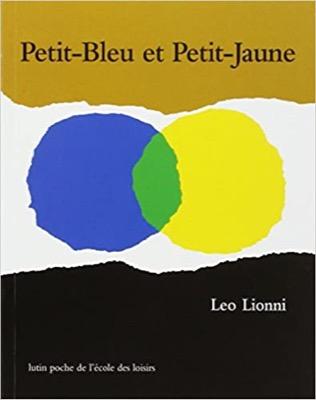 """""""Petit-Bleu et Petit-Jaune"""" de Leo Lionni"""