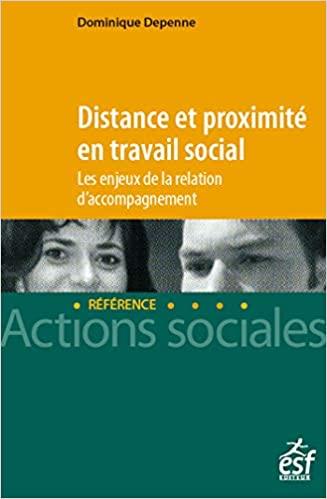 Distance et proximité en travail social de Dominique Depenne