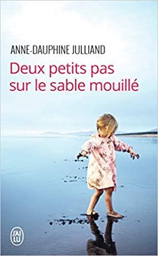 """""""Deux petits pas sur le sable mouillé"""" de Anne-Dauphine Julliand"""