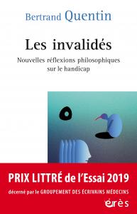 Les invalidés Nouvelles réflexions philosophiques sur le handicap de Bertrand QUENTIN