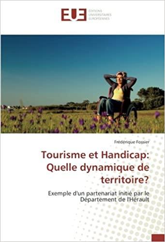 Tourisme et Handicap: Quelle dynamique de territoire? de Frédérique Fossier