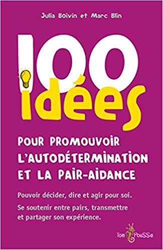 100 idées pour promouvoir l'autodétermination et la pair-aidance de Julia Boivin