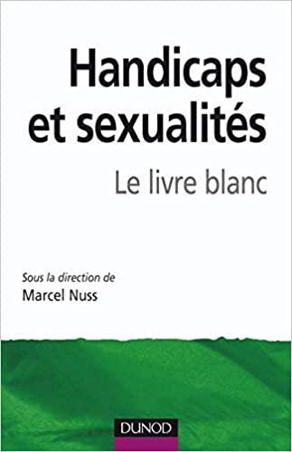 Handicaps et sexualités - Le livre blanc de Marcel Nuss