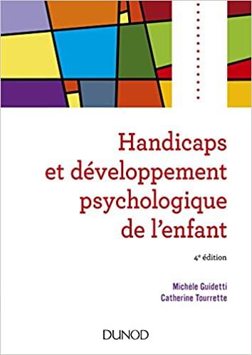 Handicaps et développement psychologique de l'enfant de Michèle Guidetti, Catherine Tourrette
