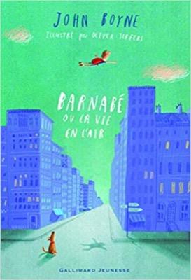 """""""Barnabé ou la vie en l'air"""" de John Boyne, illustré par Oliver Jeffers"""