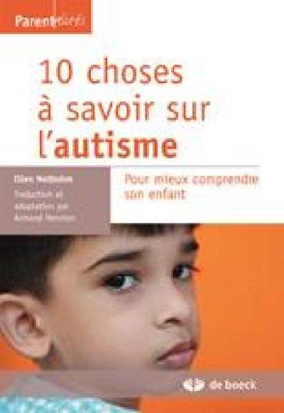 10 choses à savoir sur l'autisme - Pour mieux comprendre son enfant