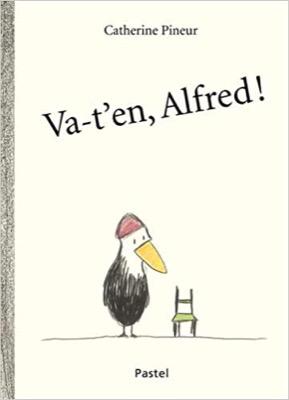 """""""Va-t'en Alfred !"""" de Catherine Pineur"""