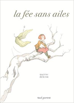 """""""La Fée sans ailes"""" de Martine Delerm"""
