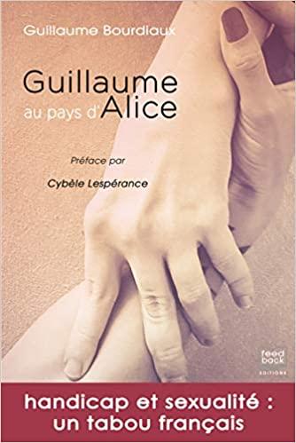 Nouveauté littéraire : « Guillaume au pays d'Alice »