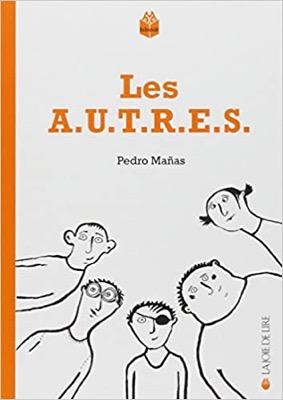 """""""Les A.U.T.R.E.S."""" de Pedro Mañas"""