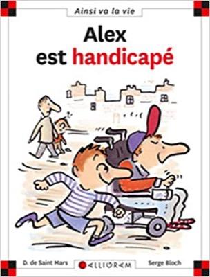 """""""Alex est handicapé"""" de Dominique de Saint Mars et Serge Bloch"""