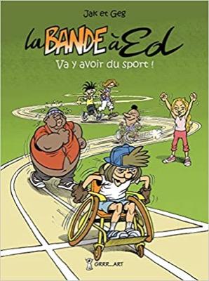 """""""La bande à Ed - Va y avoir du sport !"""" de Jak et Geg"""