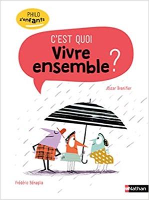 """""""C'est quoi vivre ensemble ?"""" de Oscar Brenifier"""