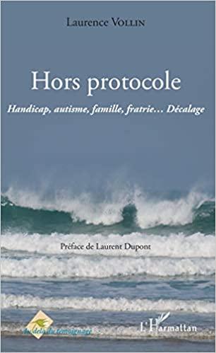 Hors protocole: Handicap, autisme, famille, fratrie... Décalage