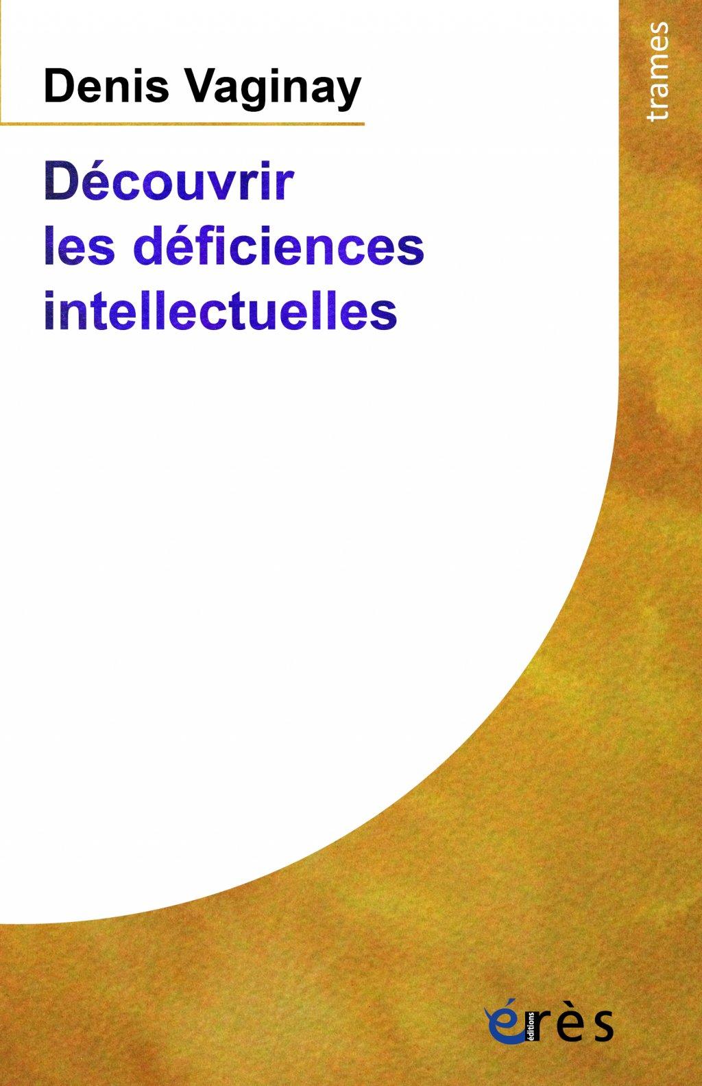 Découvrir les déficiences intellectuelles - nouveauté aux édition Erès