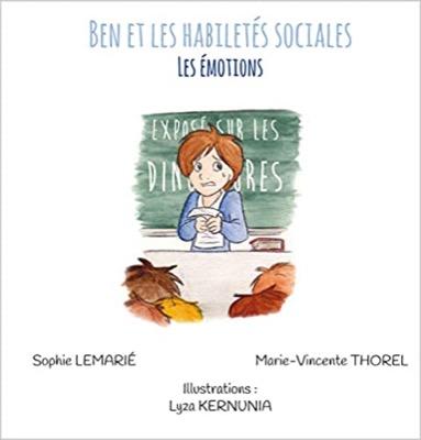 """""""Ben et les habiletés sociales : Les émotions"""" de S. Lemarié et M-V. Thorel"""