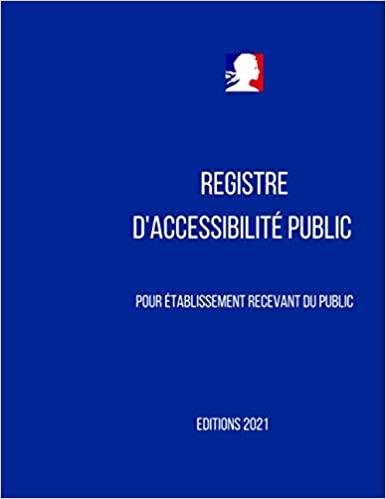 """""""Registre d'accessibilité Public : Pour Etablissement Recevant du Public"""""""