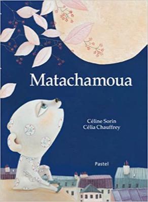 """Matachamoua"" de Céline Sorin et Célia Chauffrey"